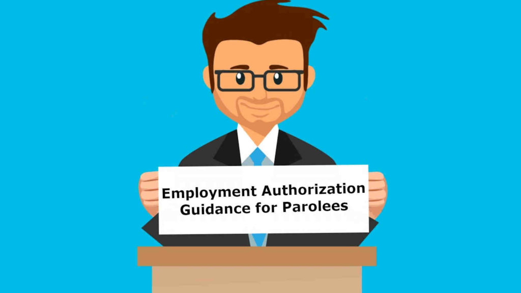 Employment-Authorization-Guidance-for-Parolees-Issued-Body